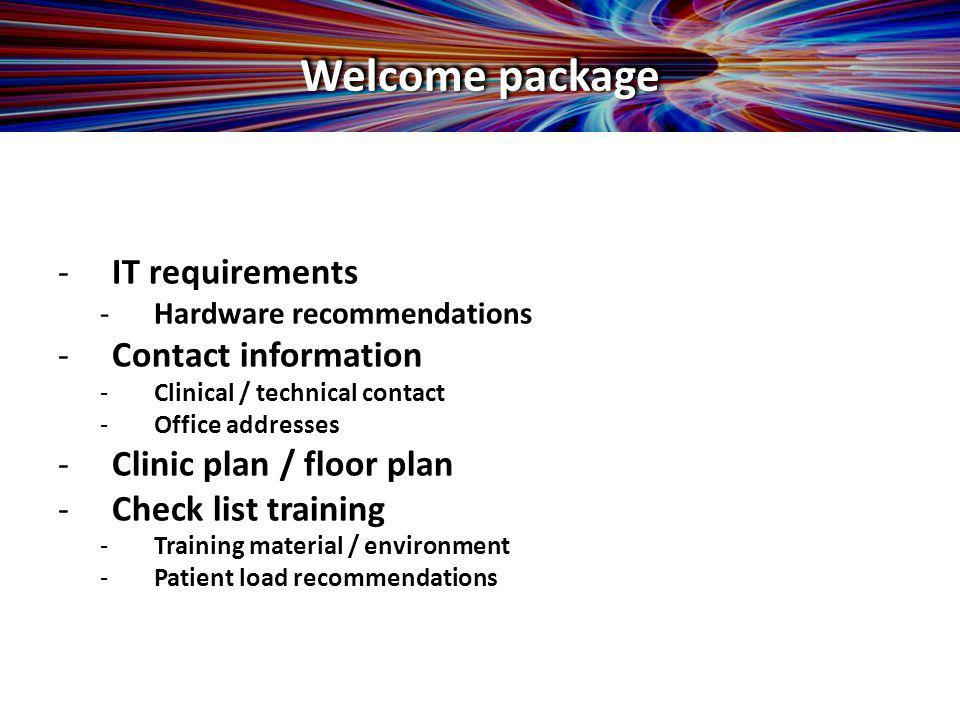 -Pick list customization -History -Anterior exam -Posterior exam -Treatment plan -Encounter type -Diagnosis Welcome package