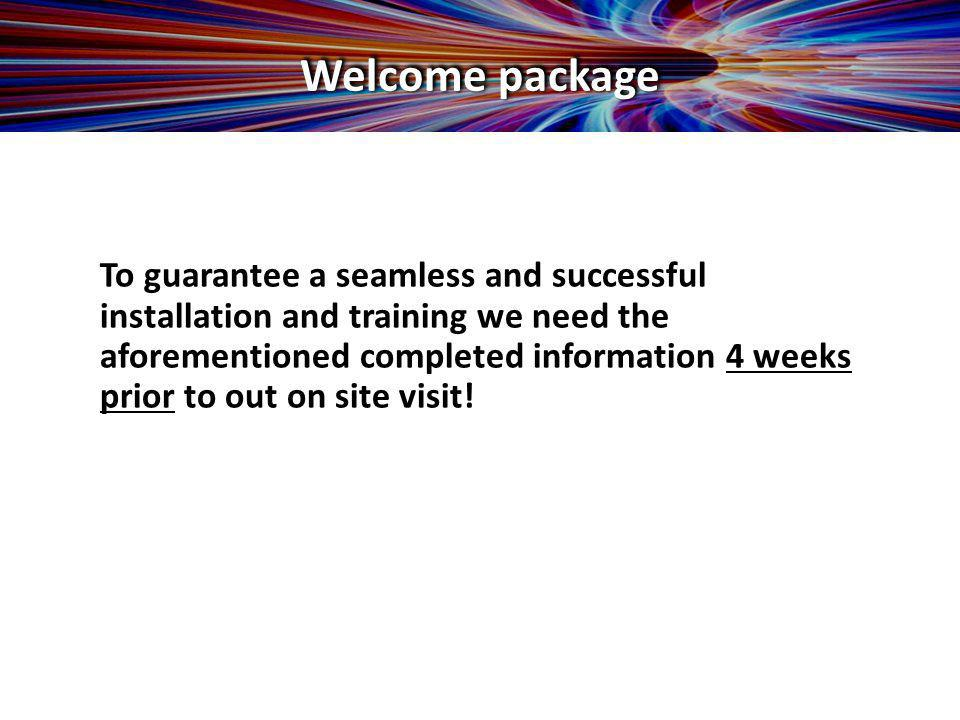 Let´s take a look at the Welcome package! Welcome package