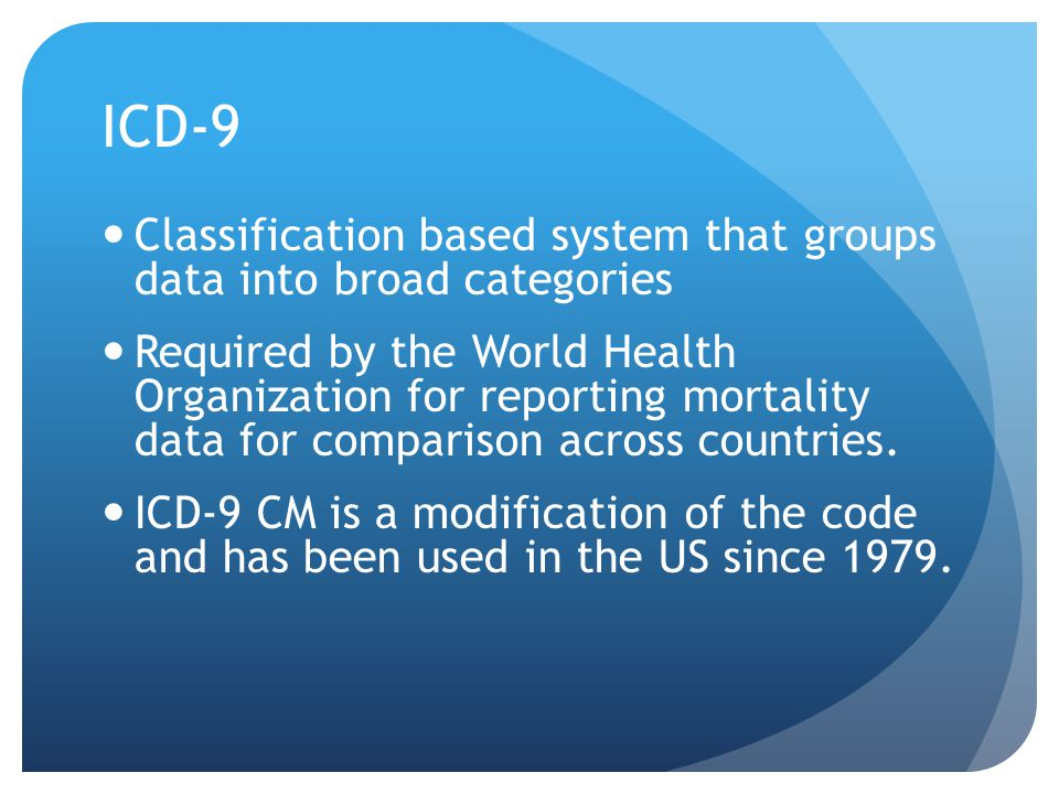 Anatomy of ICD-9 CM Have 3,4 or 5 numeric or alpha numeric codes 17 main division of chapters and then further broken down into code sections, code categories, code subcategories and code subclassifications.