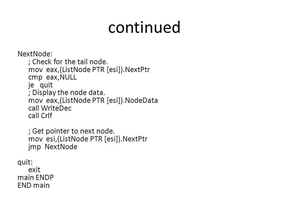 Array search recursive (using registers) include irvine32.inc.data array dword 100, 200, 400, 300,700,900,800,500,600.code main proc mov esi,lengthof array dec esi shl esi,2;esi is last subscript mov eax,esi call writedec call crlf mov eax,501;;;wont find it call search mov eax,ebx call writeInt ;;will write -1 for not found main endp
