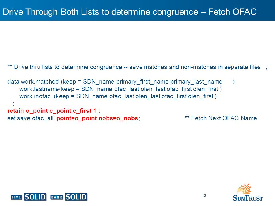 Drive Through Both Lists to determine congruence – Fetch OFAC 13 ** Drive thru lists to determine congruence -- save matches and non-matches in separa