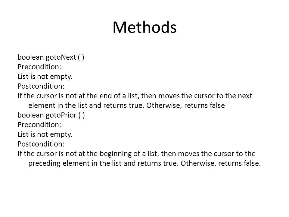 Methods boolean gotoNext ( ) Precondition: List is not empty.