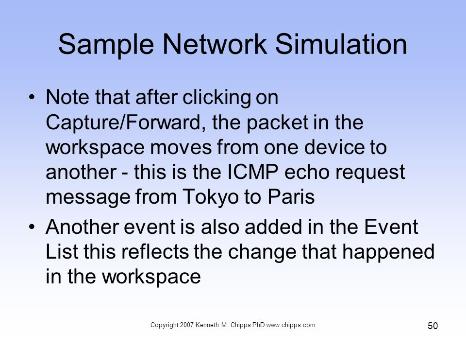 Sample Network Simulation Note that after clicking on Capture/Forward, the packet in the workspace moves from one device to another - this is the ICMP