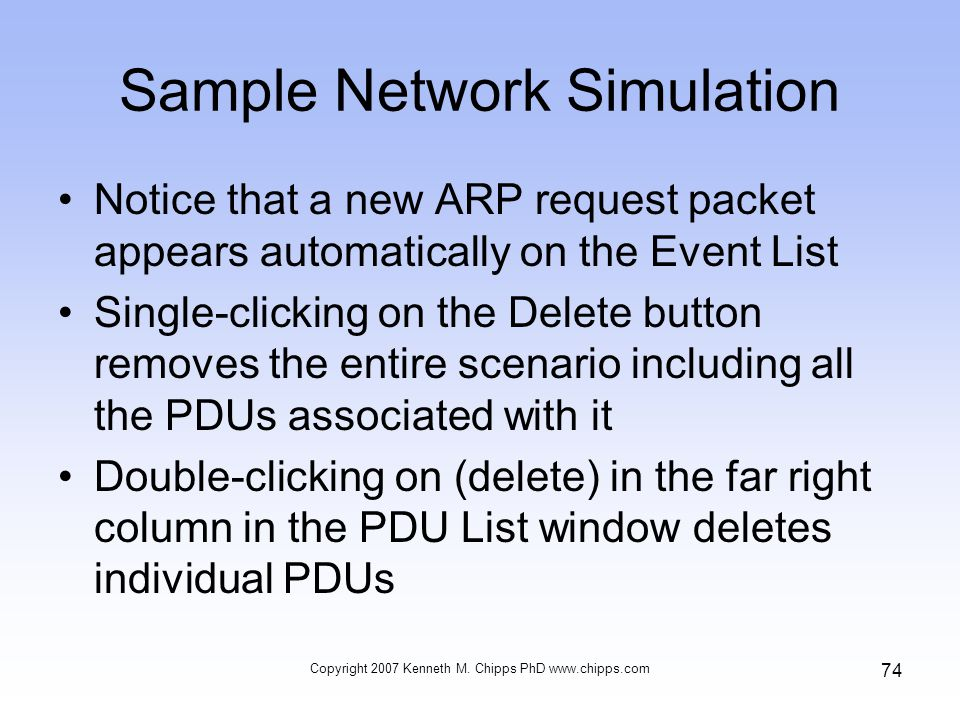 Sample Network Simulation Notice that a new ARP request packet appears automatically on the Event List Single-clicking on the Delete button removes th