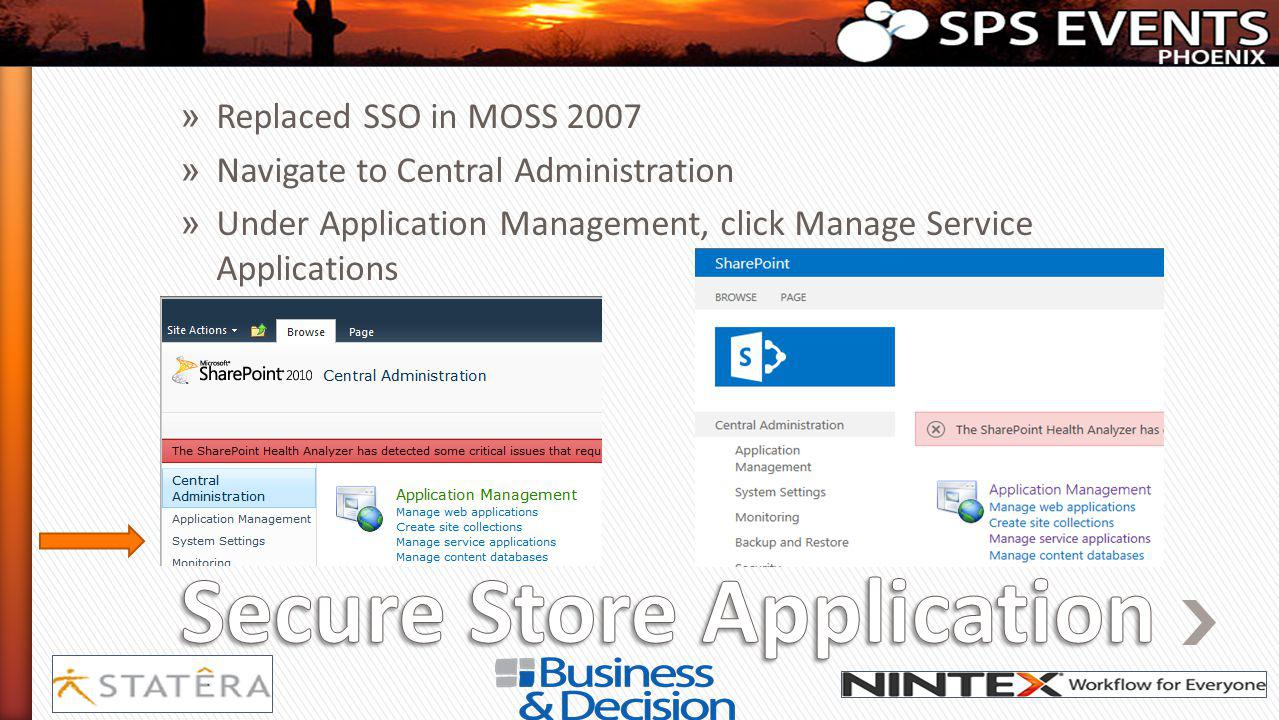 » Replaced SSO in MOSS 2007 » Navigate to Central Administration » Under Application Management, click Manage Service Applications