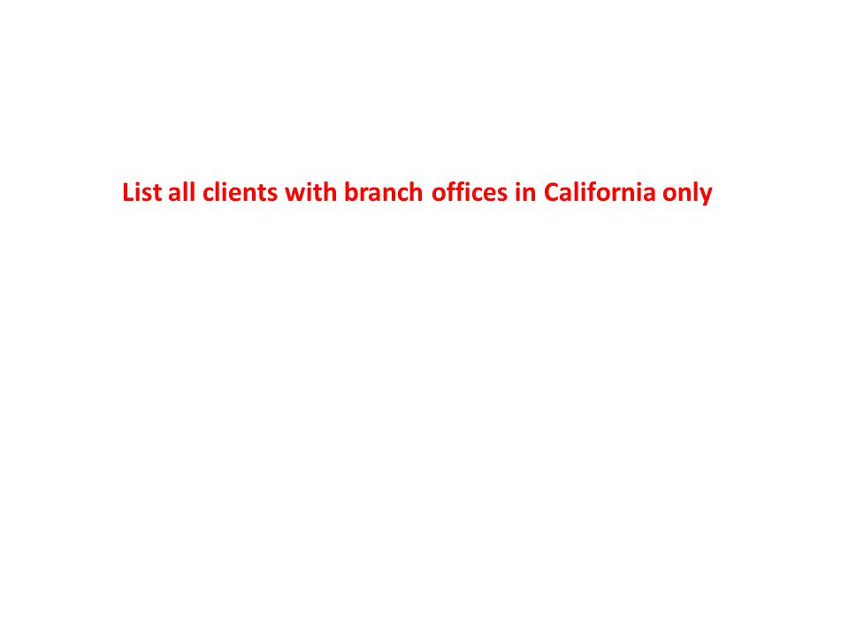 mysql> SELECT cname, bdesc, bloc FROM clients, branches WHERE clients.cid = branches.cid AND branches.bloc = CA ; +-----------------------------+----------------------+------+ | cname | bdesc | bloc | +-----------------------------+----------------------+------+ | JV Real Estate | Corporate HQ | CA | | Rabbit Foods Inc | Branch Office (West) | CA | | Sharp Eyes Detective Agency | Head Office | CA | +-----------------------------+----------------------+------+ 3 rows in set (0.03 sec)