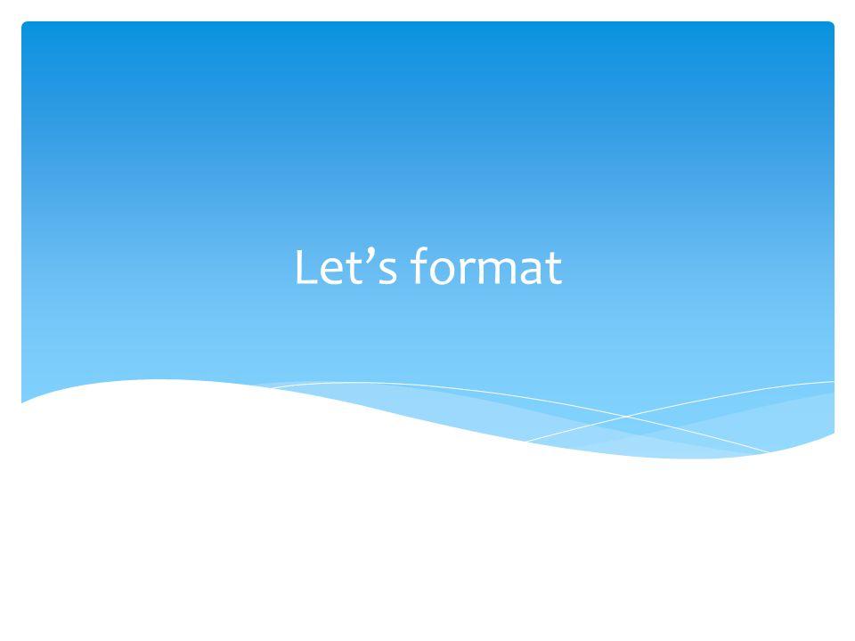 Lets format