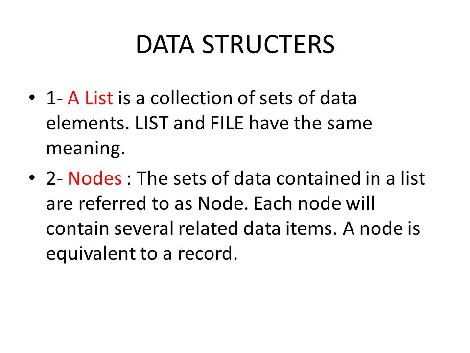 DATA STRUCTERS The items within a node are required to be stored in storage locations, though the nodes themselves need not be adjacent to one another.