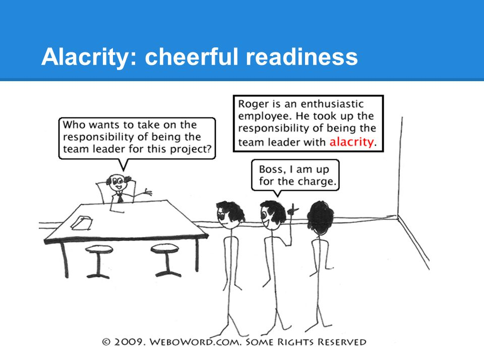 Alacrity: cheerful readiness