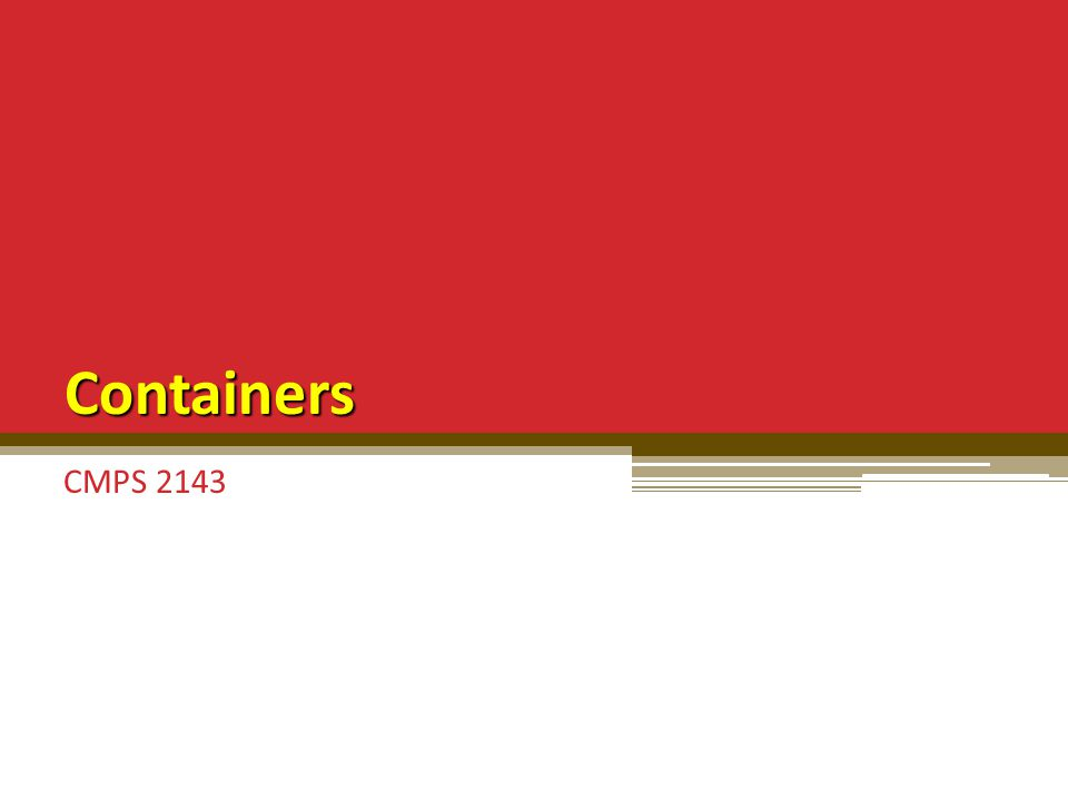 Containers CMPS 2143