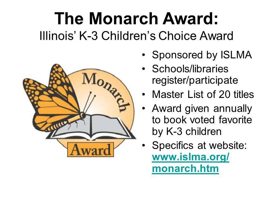 Monarch 2008 Winner Over 131,000 students voted 780 schools/libraries Winner: If I Built a Car by Chris Van Dusen Second: Bad Kitty by Nick Bruel Third: Fancy Nancy by Jane OConnor