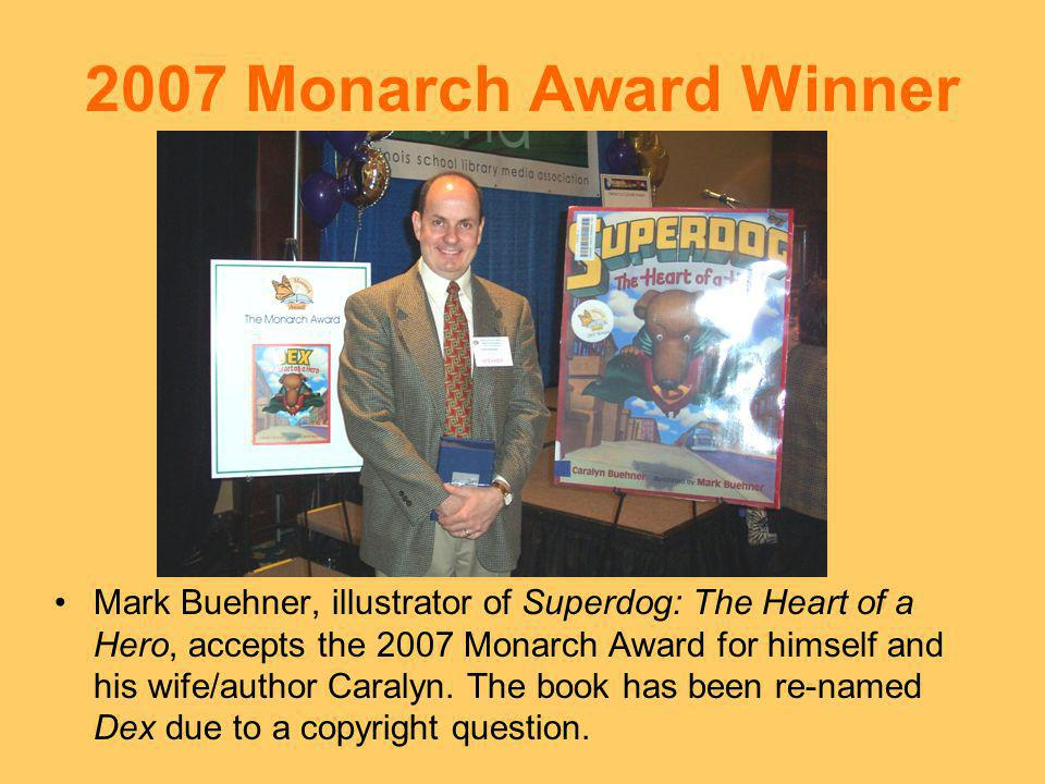 2007 Monarch Award Winner Mark Buehner, illustrator of Superdog: The Heart of a Hero, accepts the 2007 Monarch Award for himself and his wife/author Caralyn.