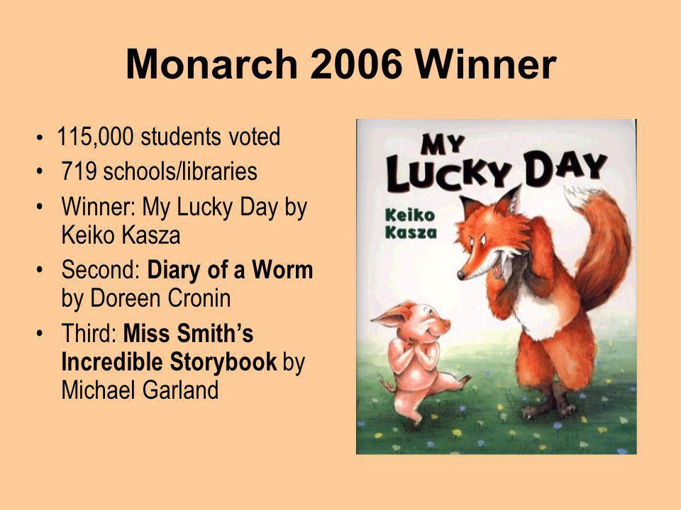 Monarch Award: Illinois K-3 Childrens Choice Award Sponsored by the Illinois School Library Media Association http://www.islma.org/monarch.htm pstorm@charleston.k12.il.us dsmma@frontiernet.net