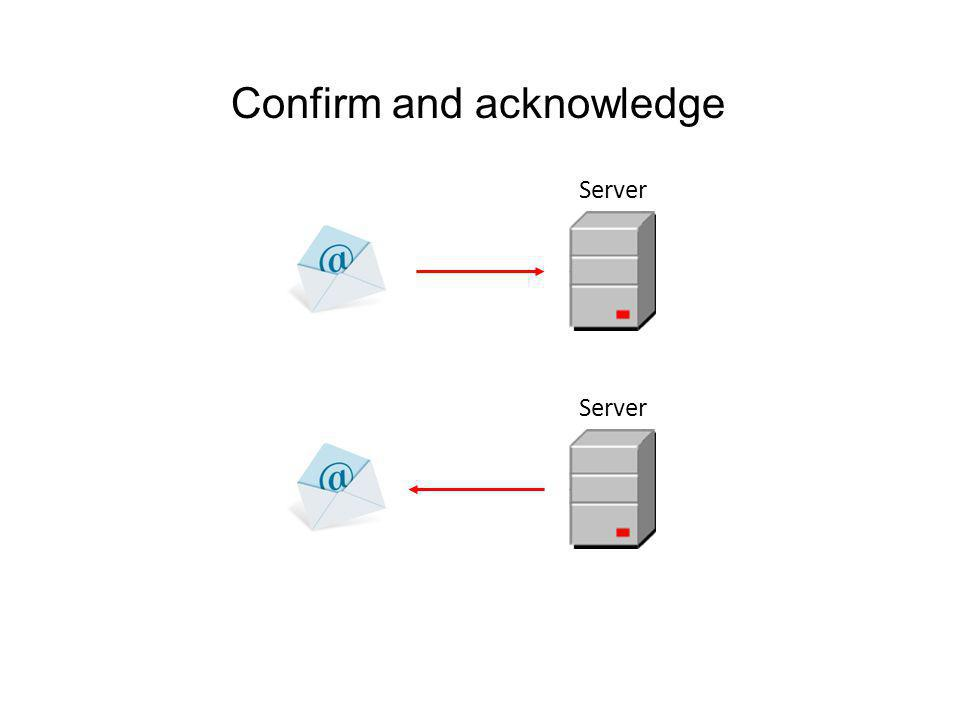 Confirm and acknowledge Server