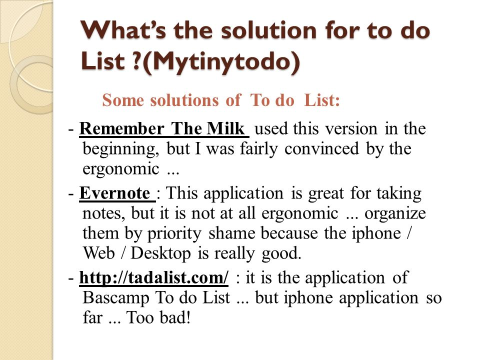 Whats the solution for to do List (Mytinytodo) - Remember The Milk used this version in the beginning, but I was fairly convinced by the ergonomic...