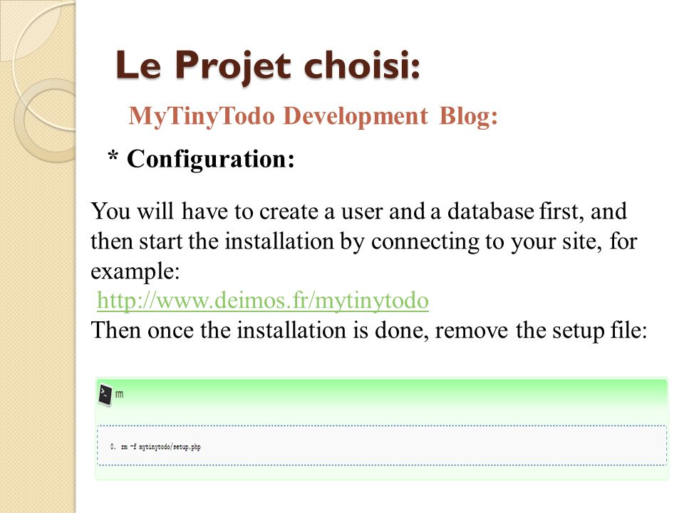 Le Projet choisi: MyTinyTodo Development Blog: * Configuration: You will have to create a user and a database first, and then start the installation b