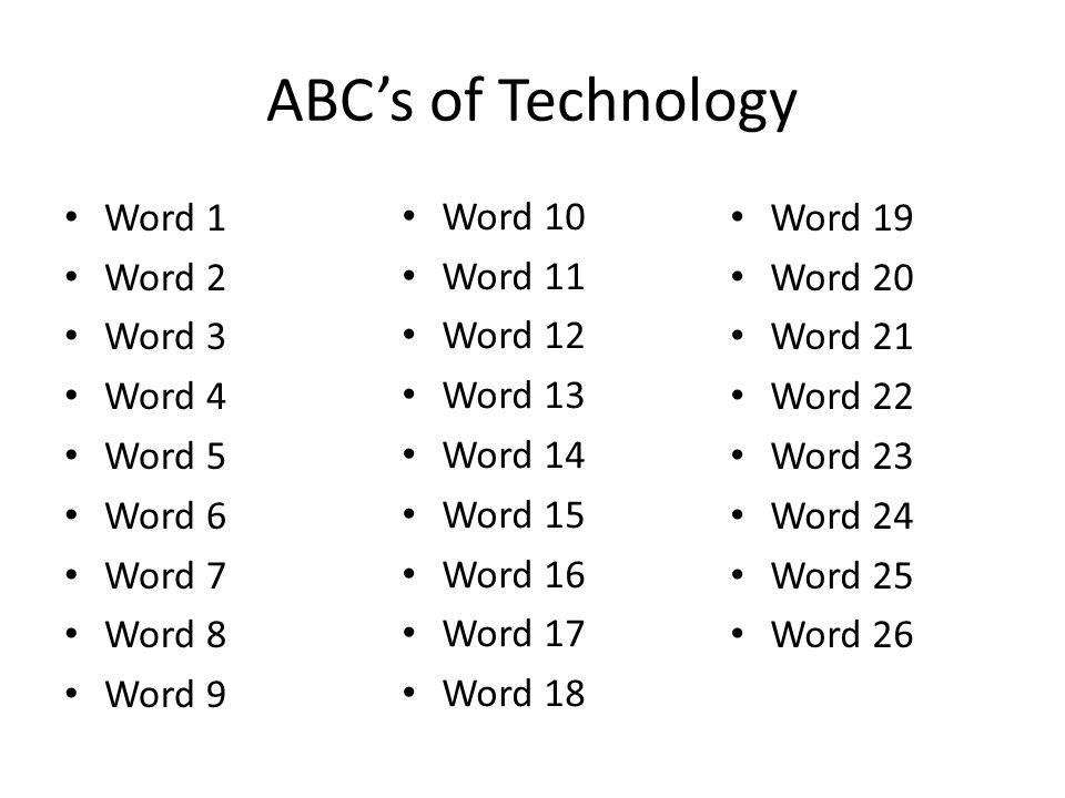 ABCs of Technology Word 1 Word 2 Word 3 Word 4 Word 5 Word 6 Word 7 Word 8 Word 9 Word 19 Word 20 Word 21 Word 22 Word 23 Word 24 Word 25 Word 26 Word