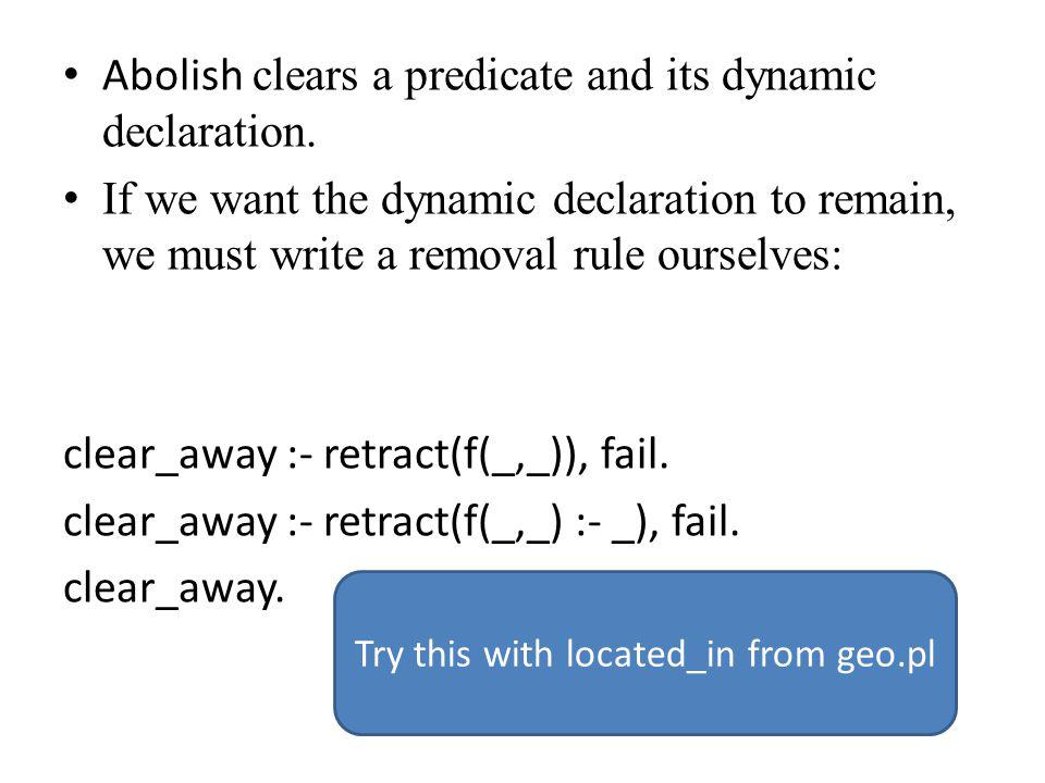 Abolish clears a predicate and its dynamic declaration.