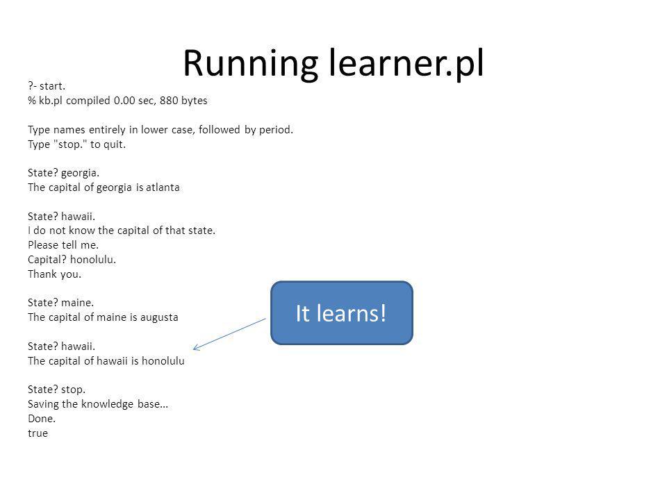 Running learner.pl ?- start.