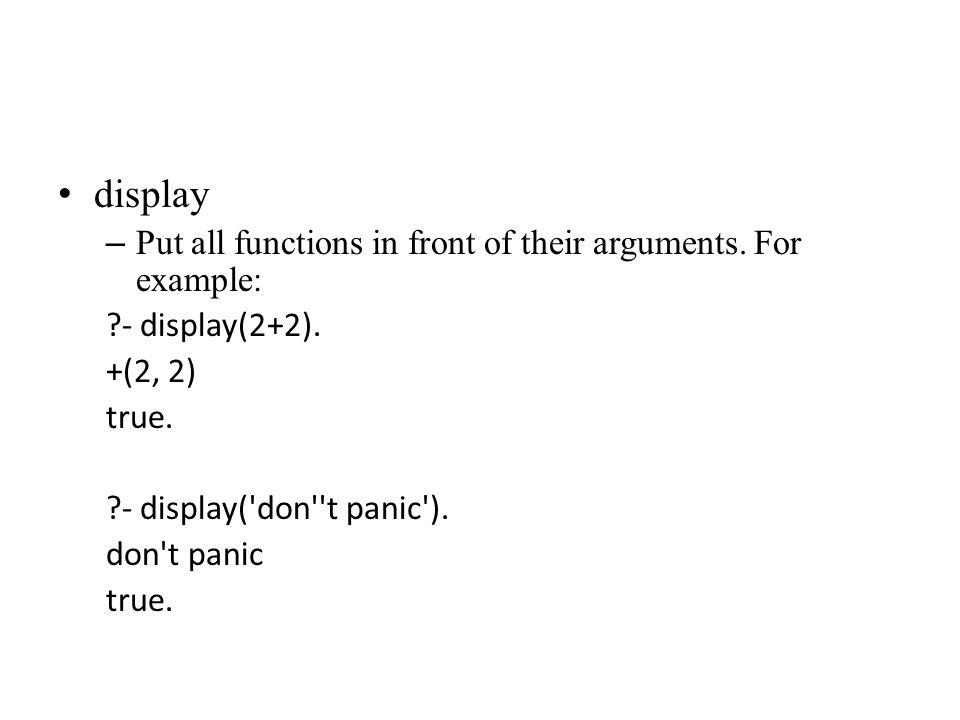 display – Put all functions in front of their arguments.