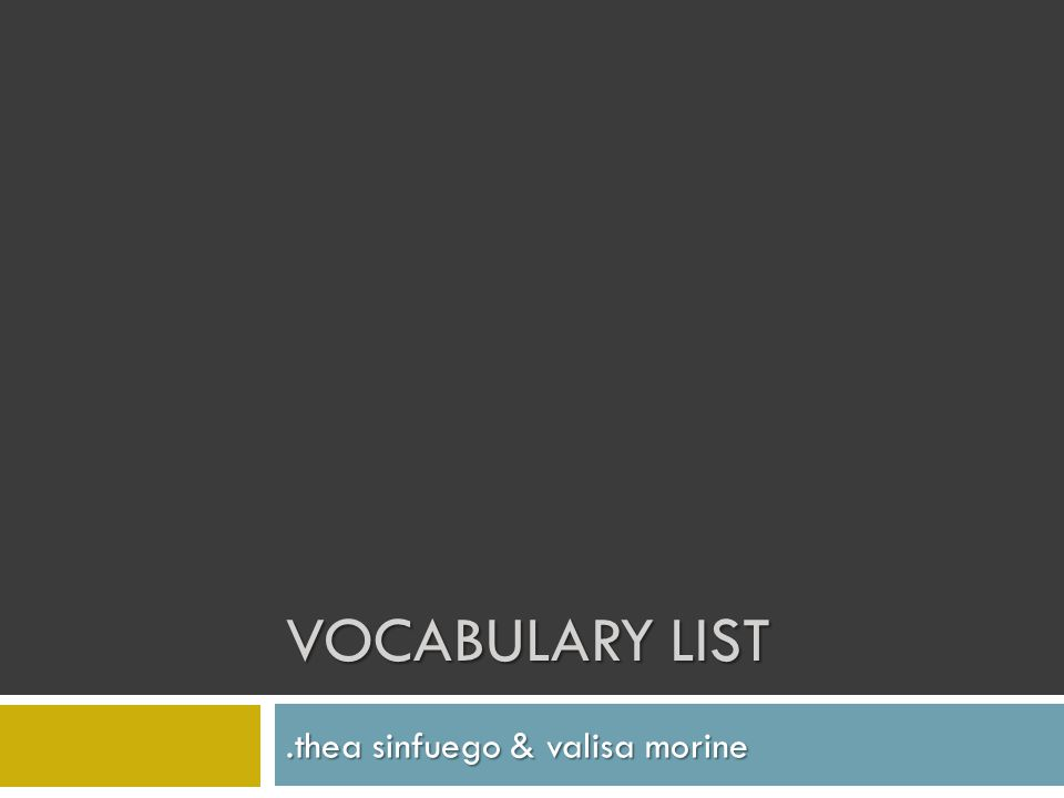 VOCABULARY LIST.thea sinfuego & valisa morine