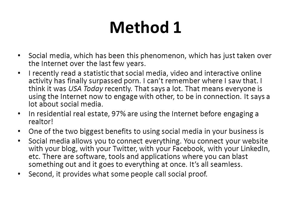 Method 1 Social media, which has been this phenomenon, which has just taken over the Internet over the last few years.