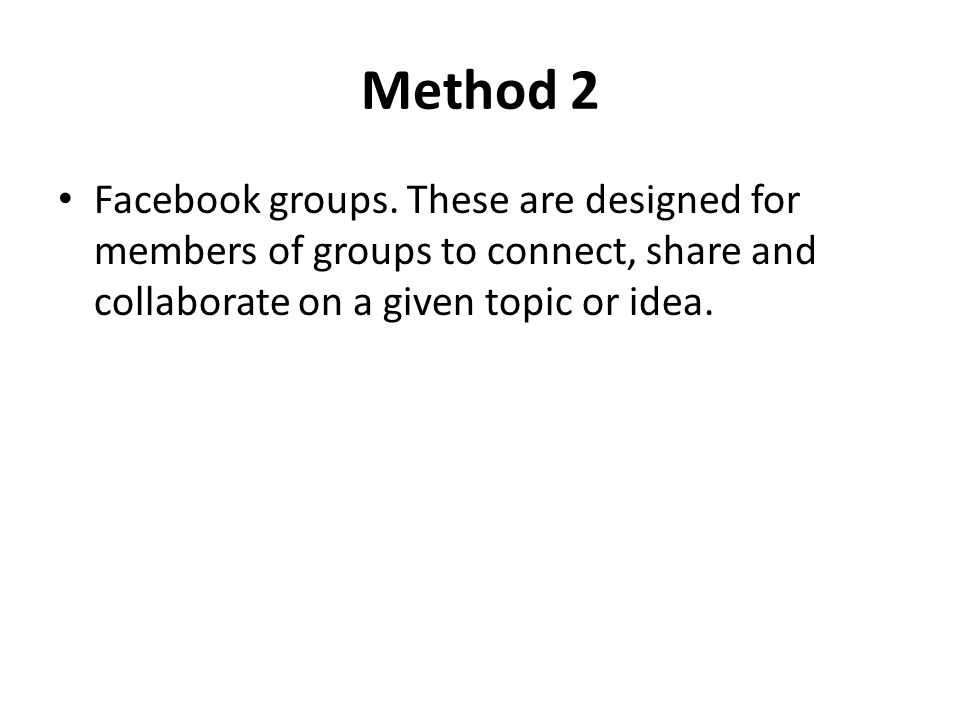 Method 2 Facebook groups.