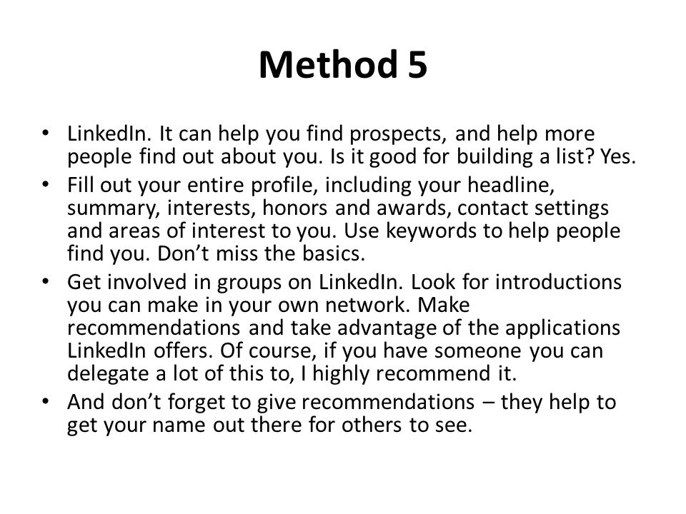 Method 5 LinkedIn.It can help you find prospects, and help more people find out about you.