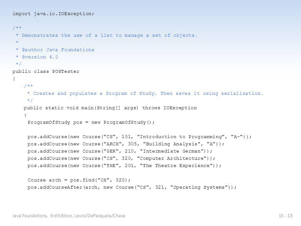import java.io.IOException; /** * Demonstrates the use of a list to manage a set of objects.