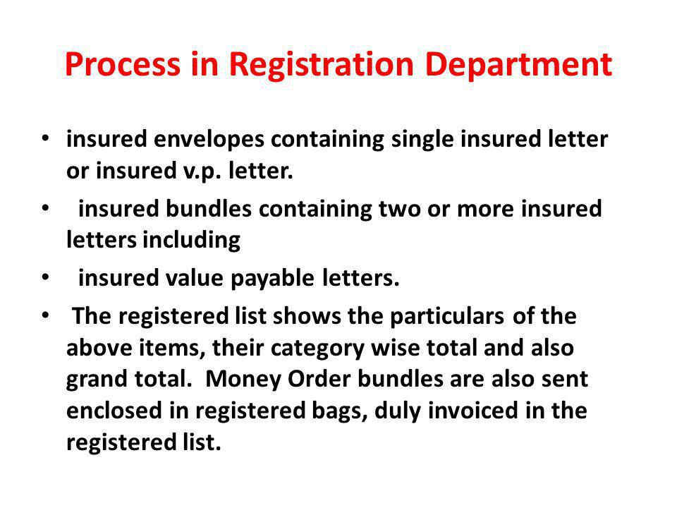 Process in Registration Department insured envelopes containing single insured letter or insured v.p.