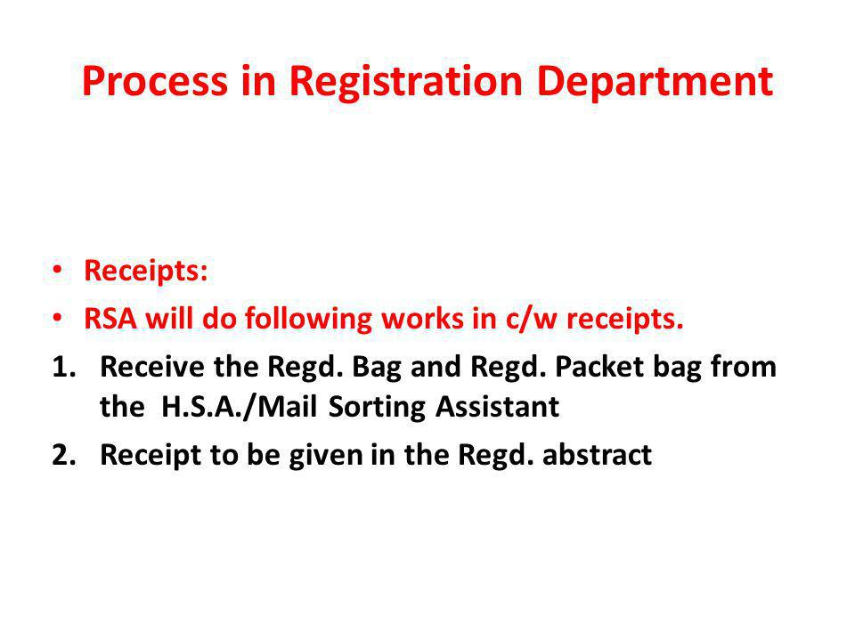 Process in Registration Department Receipts: RSA will do following works in c/w receipts.