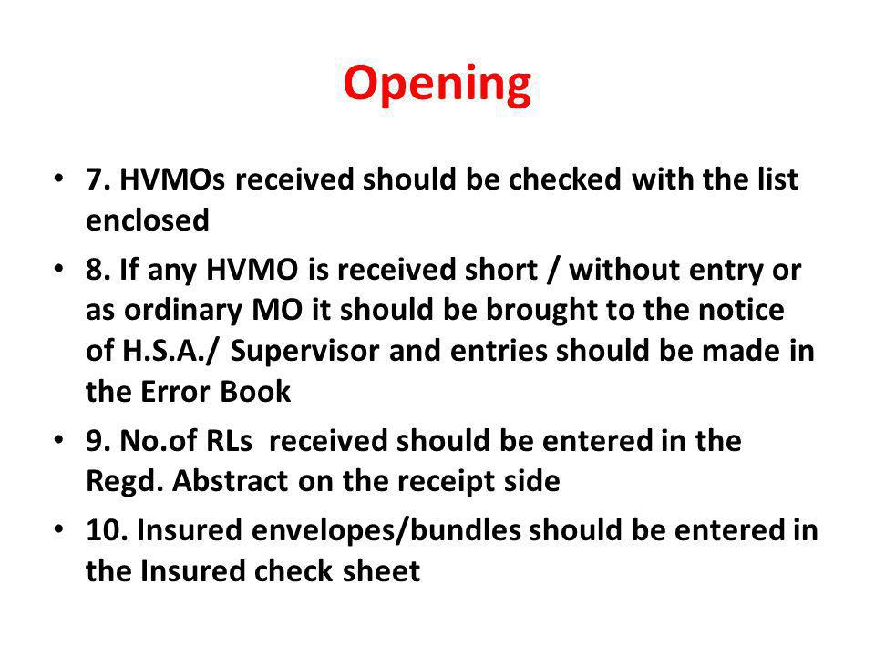 Opening 7. HVMOs received should be checked with the list enclosed 8.