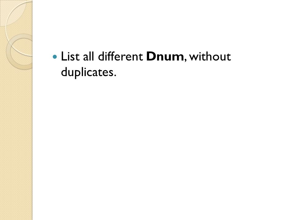 List all different Dnum, without duplicates.