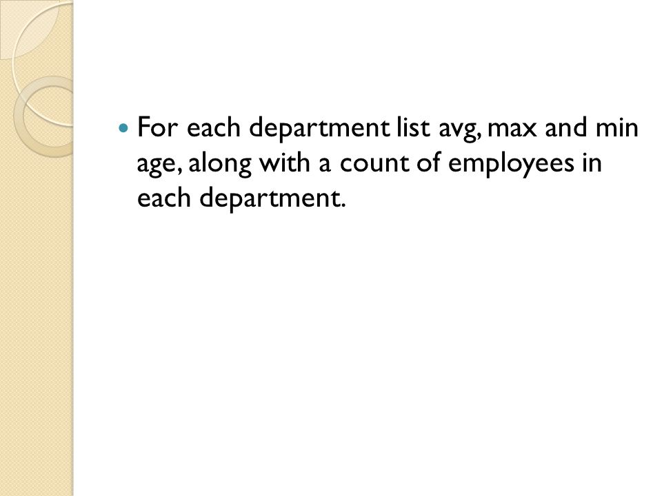 For each department list avg, max and min age, along with a count of employees in each department.
