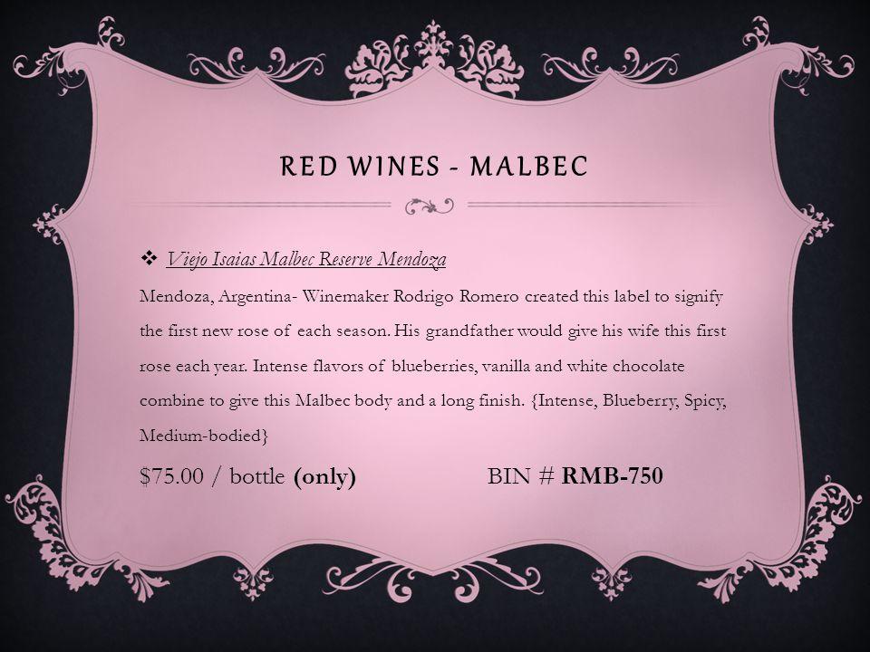 RED WINES - MALBEC Mendoza Station Reserve Mendoza Mendoza, Argentina- Malbec has found its home in Argentina, as this delicious value proves.