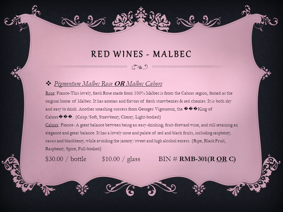 RED WINES - MALBEC Viejo Isaias Malbec Reserve Mendoza Mendoza, Argentina- Winemaker Rodrigo Romero created this label to signify the first new rose of each season.