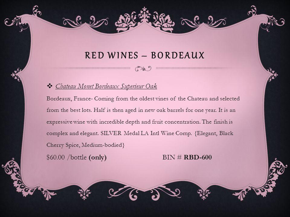 RED WINES – BORDEAUX Chateau de Cornemps Bordeaux Rose Bordeaux, France- This delightful bottle is made from the classic grapes of Bordeaux: Merlot & Cabernet Sauvignon.