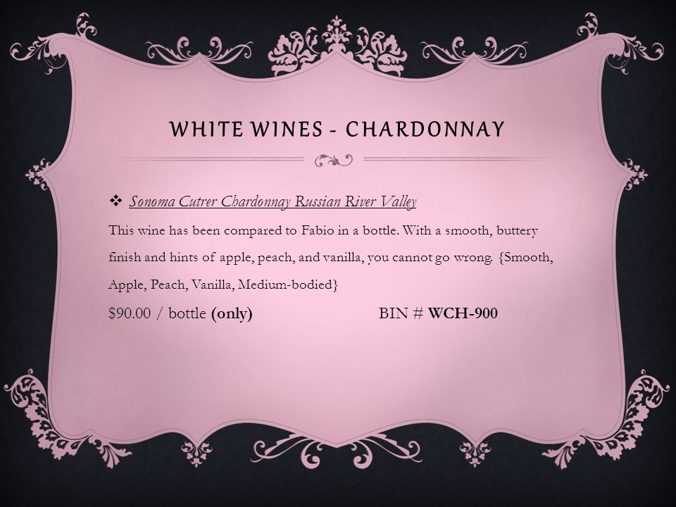 WHITE WINES - CHARDONNAY Cupcake Vineyards Chardonnay Central Coast Central Coast, CA- A big, rich Chardonnay from the Central Coast.