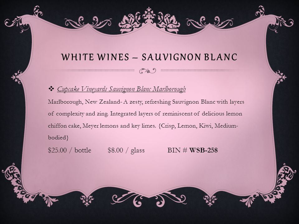 WHITE WINES – SAUVIGNON BLANC Rancho Zabaco Dancing Bull Sauvignon Blanc California- Aromas of lime peel, lemongrass and sweet pea are matched with flavors of grapefruit and passion fruit.