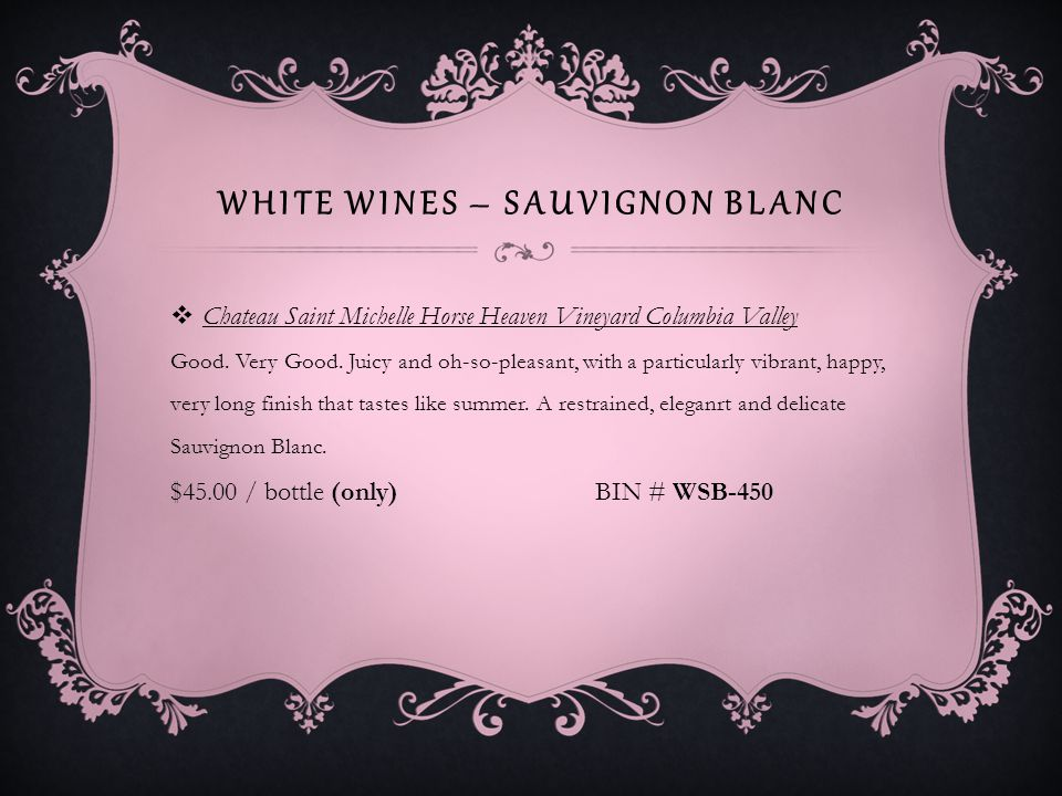 WHITE WINES – SAUVIGNON BLANC Cupcake Vineyards Sauvignon Blanc Marlborough Marlborough, New Zealand- A zesty, refreshing Sauvignon Blanc with layers of complexity and zing.