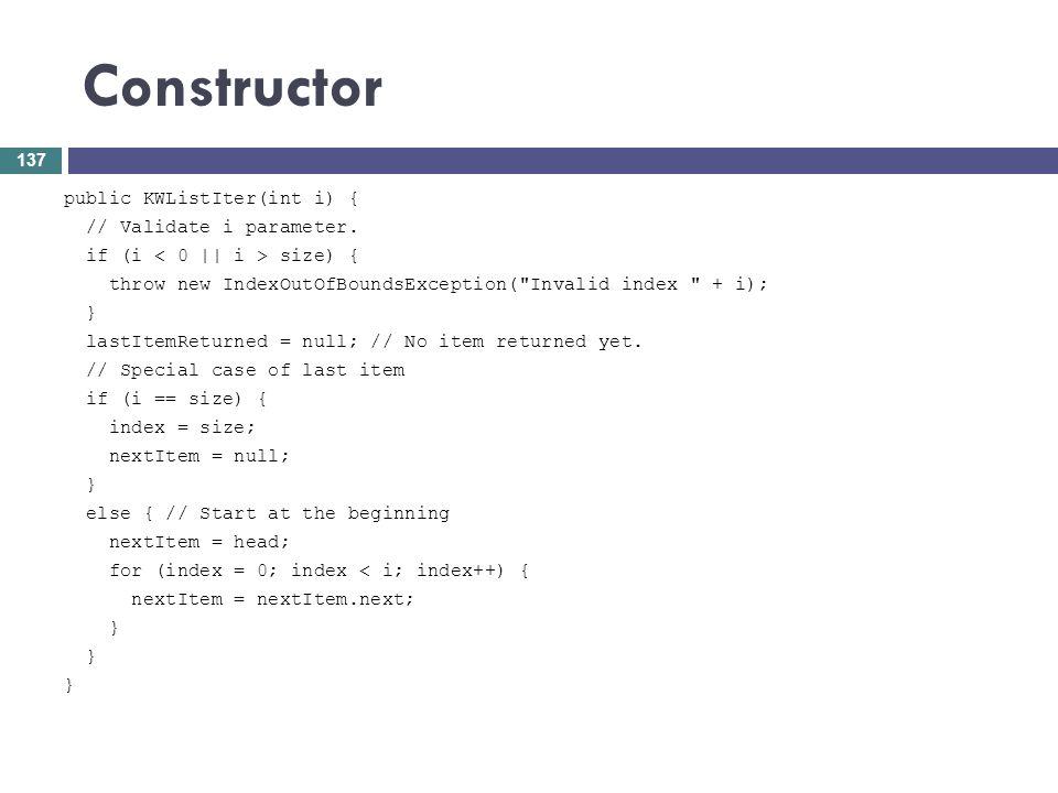 Constructor public KWListIter(int i) { // Validate i parameter. if (i size) { throw new IndexOutOfBoundsException(