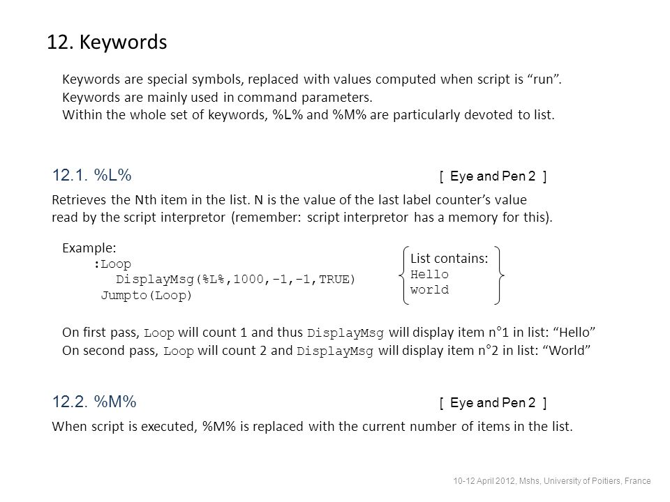 12. Keywords Keywords are special symbols, replaced with values computed when script is run.