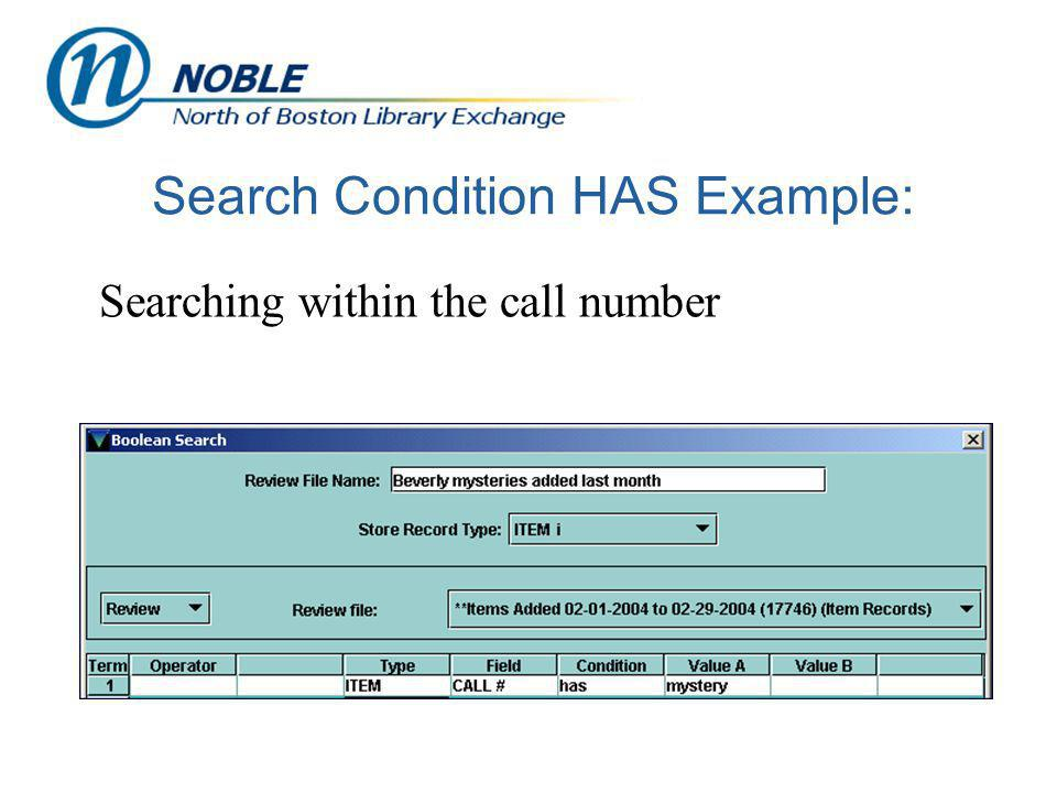 Search Condition HAS Example: Searching within the call number