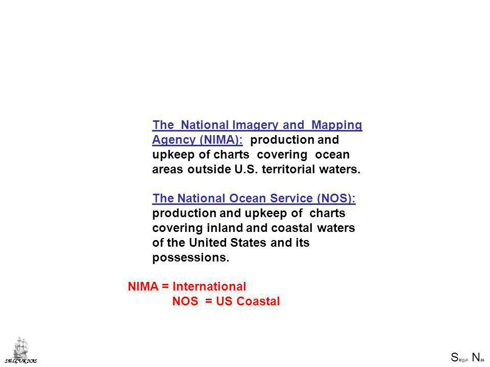 S elçuk N as SELÇUK NAS The National Imagery and Mapping Agency (NIMA): production and upkeep of charts covering ocean areas outside U.S.