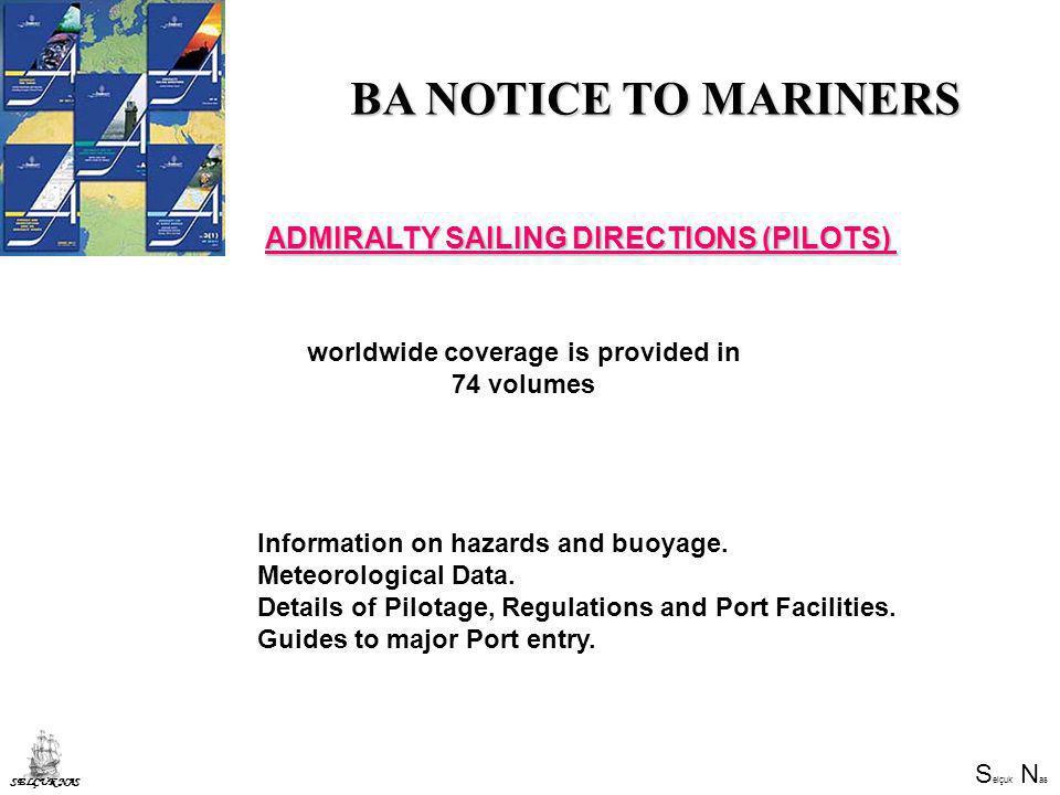 S elçuk N as SELÇUK NAS ADMIRALTY SAILING DIRECTIONS (PILOTS) Information on hazards and buoyage.