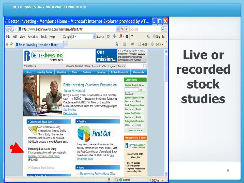 BETTERINVESTING NATIONAL CONVENTION 6 Live or recorded stock studies