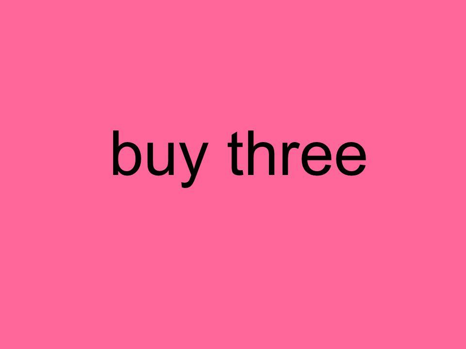 buy three