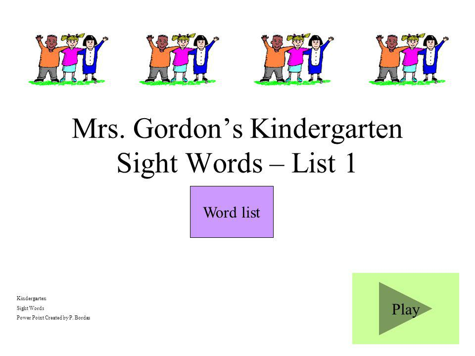 Play Kindergarten Sight Words Power Point Created by P.
