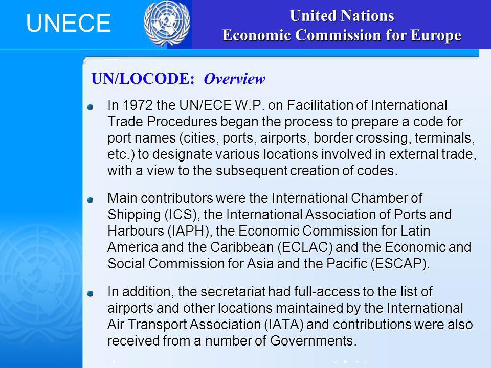 UNECE UN/LOCODE: Overview In 1972 the UN/ECE W.P.