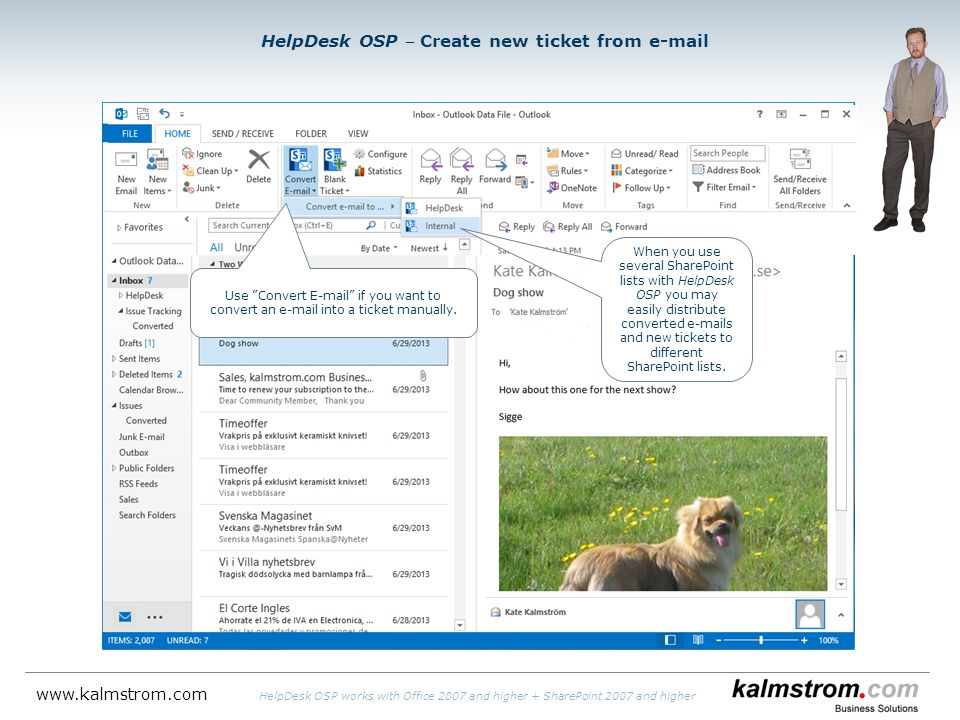HelpDesk OSP Create new ticket from  HelpDesk OSP works with Office 2007 and higher + SharePoint 2007 and higher When you use several SharePoint lists with HelpDesk OSP you may easily distribute converted  s and new tickets to different SharePoint lists.
